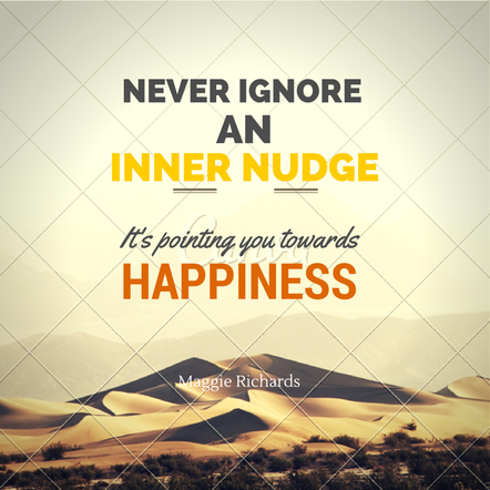Never ignore an inner nudge